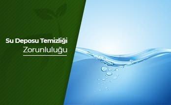 Su Deposu Temizliği  Zorunluluğu